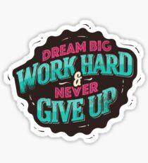 DREAM BIG WORK HARD Sticker