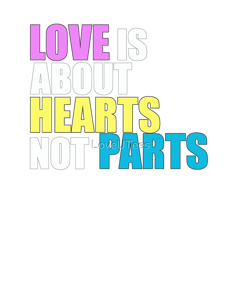 Love is about Hearts Not Parts, LGBT Pride Equality Swag & Gifts by LoveUTees