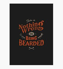 BEING BEARDED Photographic Print
