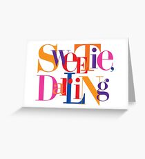 Absolutely Fabulous - Sweetie, Darling Greeting Card