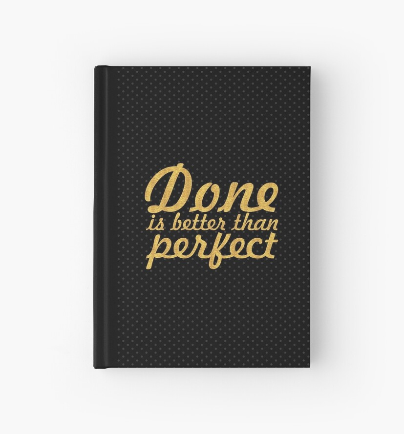 Done is better than perfect - Inspirational Quote by Powerofwordss