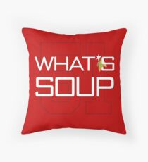 What's Soup Throw Pillow