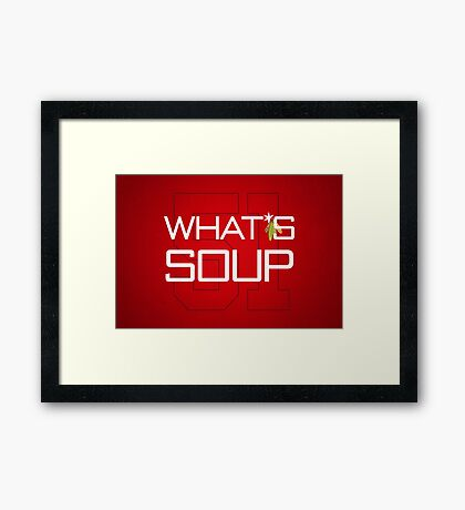 What's Soup Framed Print