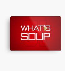 What's Soup Metal Print