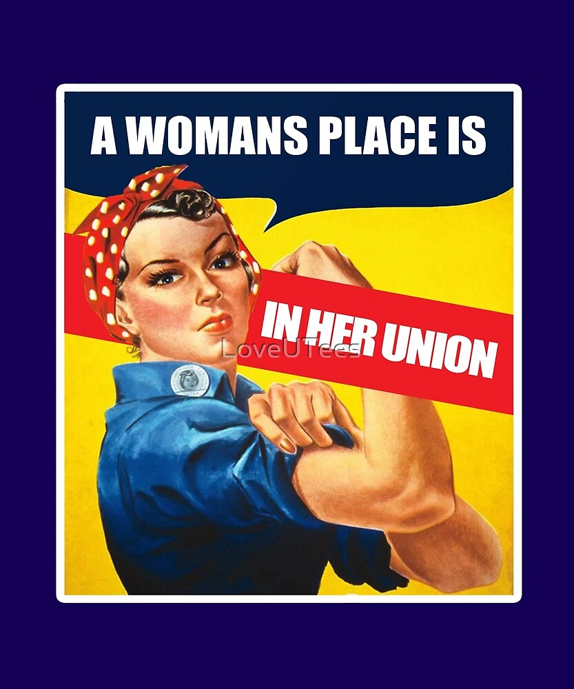 A Woman's place, Feminism Equality Rosie the Riveter, Equal Right Swag and Gifts for feminists.  by LoveUTees
