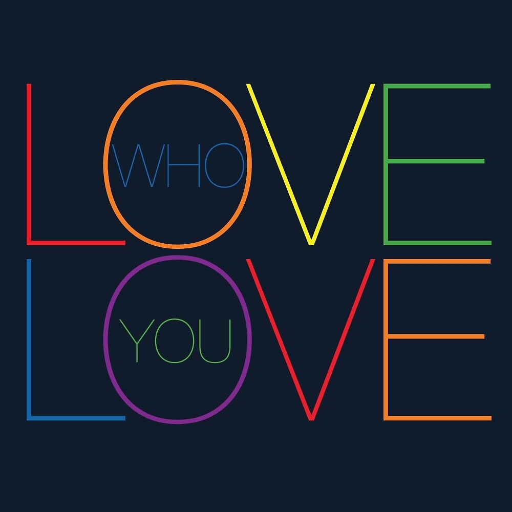 Love Who You Love by hollingsworth