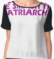 Feminist Smash The Patriarchy gifts for Equal Rights,unique swag Chiffon Top