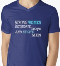 Strong Women Intimidate Boys and Excite Men, Feminist Tshirt, Unique Gifts and Perfect Swag Men's V-Neck T-Shirt