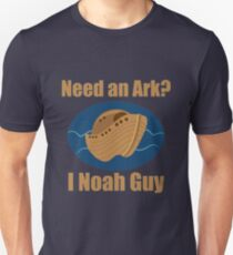 Need an Ark? I Noah Guy Unisex T-Shirt