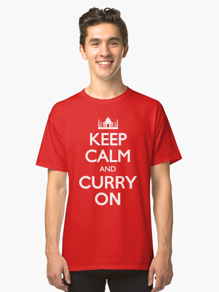 Keep Calm and Curry On T Shirt Classic T-Shirt Front