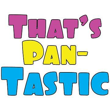 That's Pan-Tastic! by sewqueerdesigns