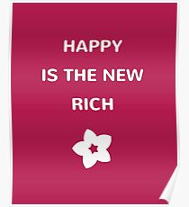 Happy is the new rich Poster