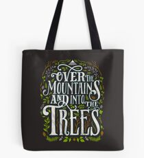 Over The Mountains And Into The Trees Tote Bag