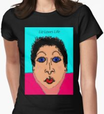 Liz Loves Life Womens Fitted T-Shirt