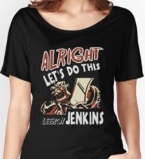 Warcraft - Alright Let's Do This Women's Relaxed Fit T-Shirt