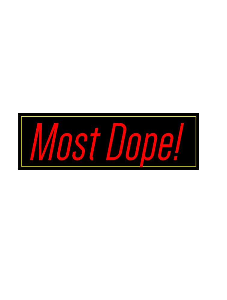 Most Dope by JohanHoyt