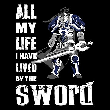Warcraft - All My Life I Have Lived By The Sword by bonniegregory