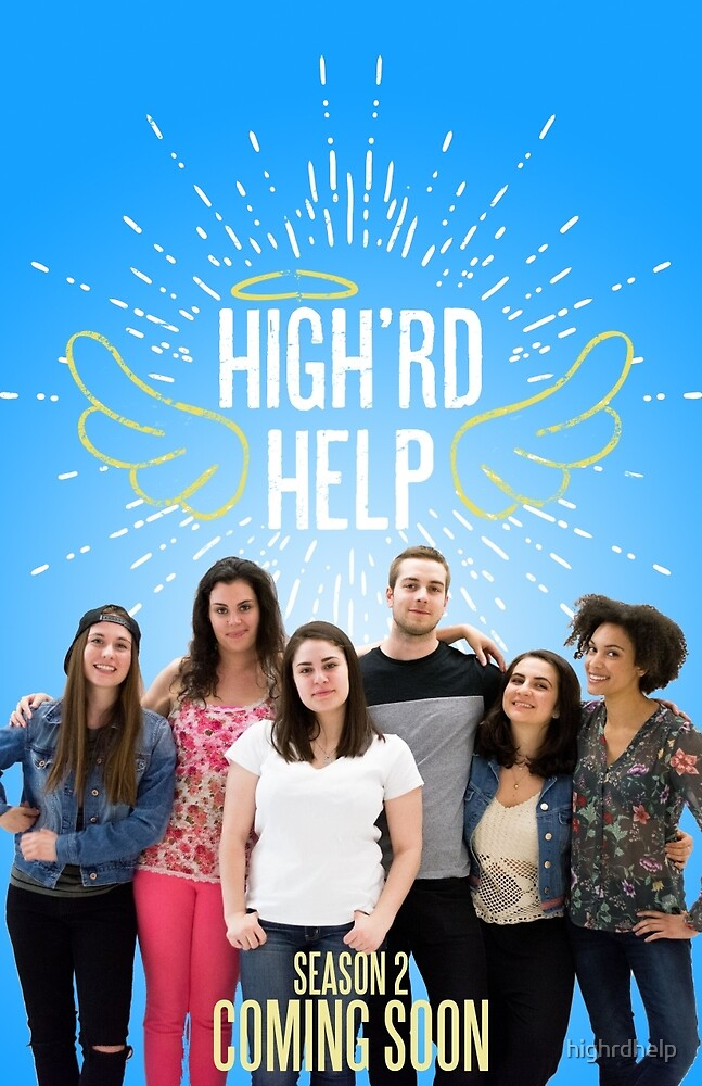 High'rd Help Season 2 Poster by highrdhelp