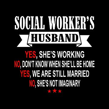 Social Worker - Husband by patriciaguthrid