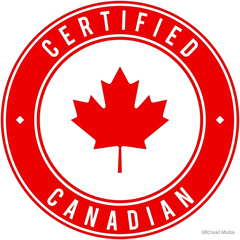 Certified Canadian by muisemike