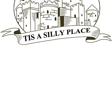 Tis A Silly Place by BurKhart