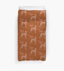 Love my Greyhound Duvet Cover