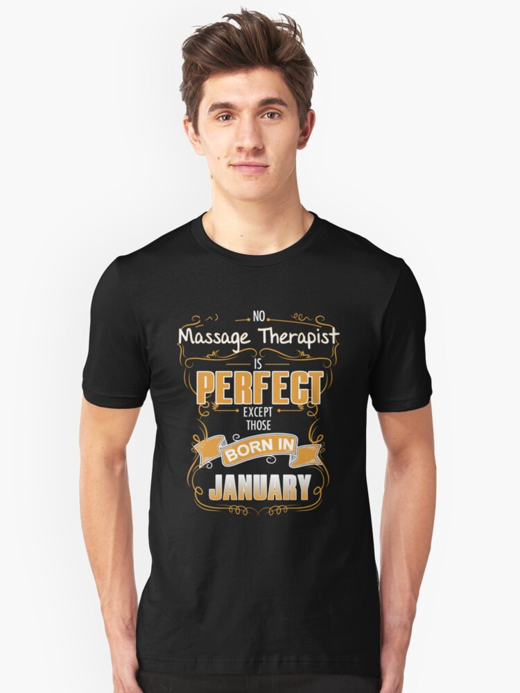 Therapist - No Massage Therapist Is Perfect Except Those Born In January Unisex T-Shirt Front