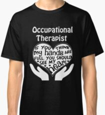 Therapist - Occupational Therapist Classic T-Shirt