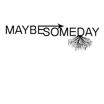 Maybe Someday by missymeggins