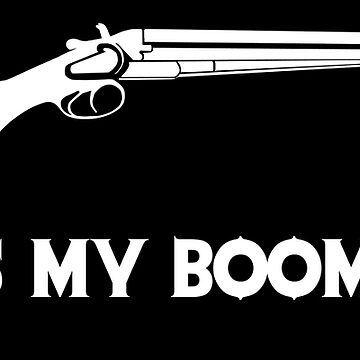 This Is My BOOMSTICK white print by RoadkillRags