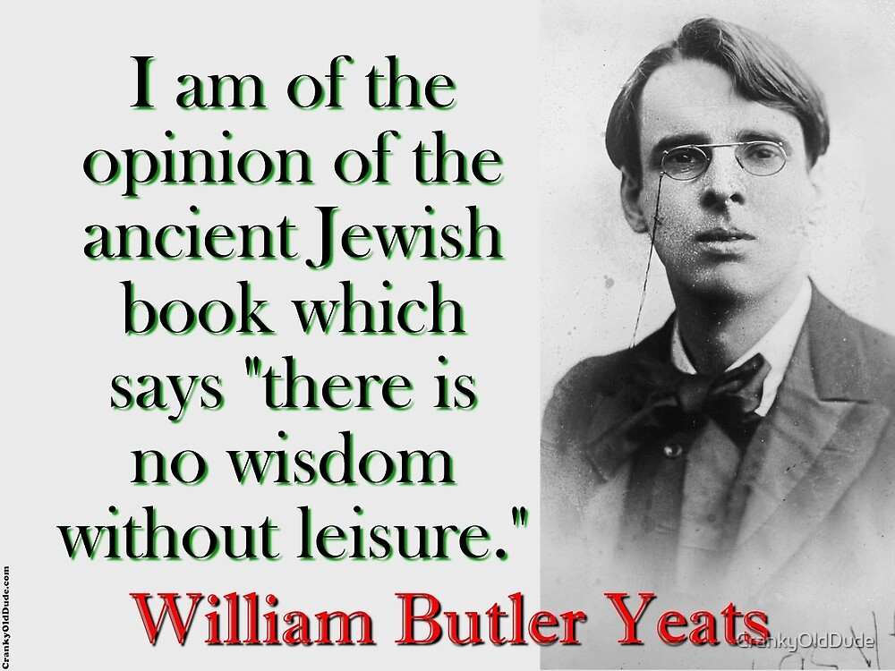 I Am Of The Opinion - Yeats by CrankyOldDude