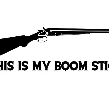 This Is My BOOMSTICK black print by RoadkillRags