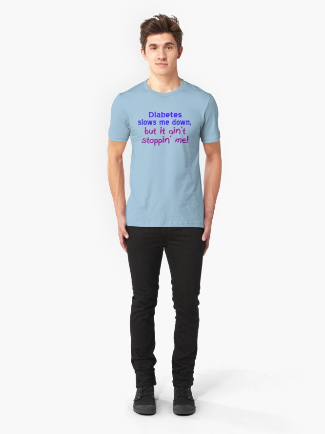Alternate view of Diabetes Ain't Stoppin' Me Slim Fit T-Shirt