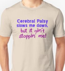 Cerebral Palsy Stoppin' Me T-Shirt