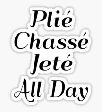 Plie Chasse Jete All Day Sticker