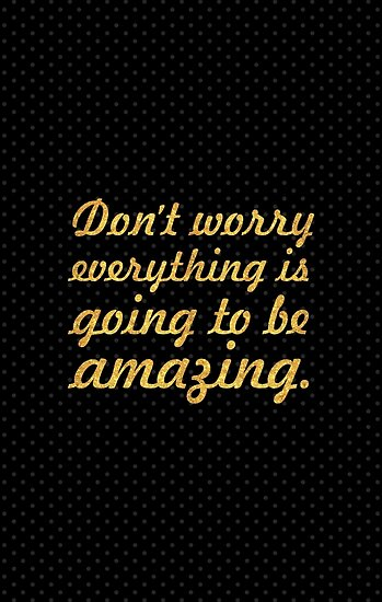Don't worry everything is... Inspirational Quote by Powerofwordss