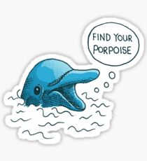 Find Your Porpoise Sticker