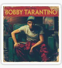 Bobby Tarantino Sticker