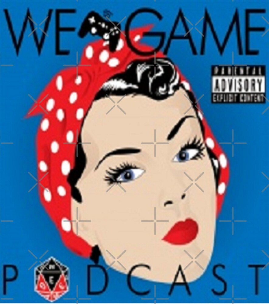 We Game Podcast by phoenixfire2912