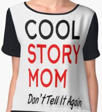 cool story mom don't tell it again Women's Chiffon Top