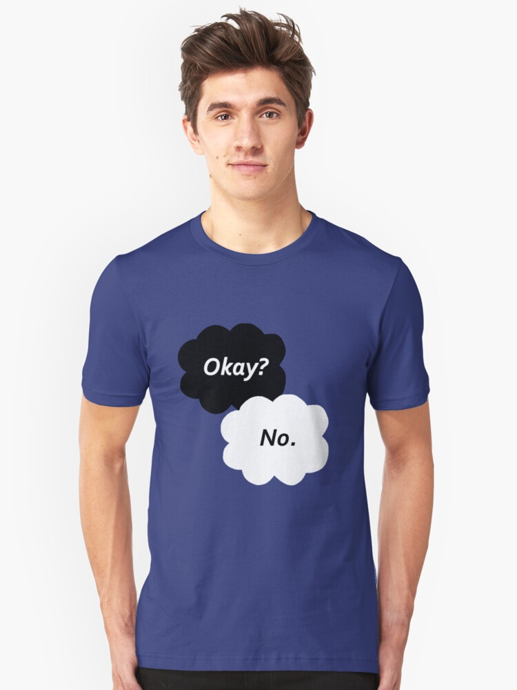 The Fault in Our Stars - Okay? No. Unisex T-Shirt Front