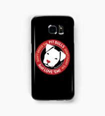 Pit Bulls: Just Love 'em! Samsung Galaxy Case/Skin