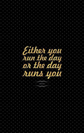 """Either day run the day... """"Jim Rohn"""" Inspirational Quote by Powerofwordss"""