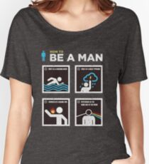 be a man Women's Relaxed Fit T-Shirt