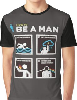 How to Be a Man Graphic T-Shirt