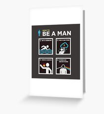 How to Be a Man Greeting Card