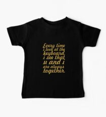 Every time i look... Inspirational Quote Baby Tee