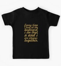Every time i look... Inspirational Quote Kids Tee