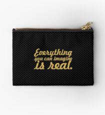 "Everything you can imagine is real ""Pablo Picasso"" - Inspirational Quote Studio Pouch"