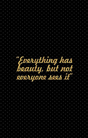 """Everything has... """"Confucius"""" Inspirational Quote by Powerofwordss"""